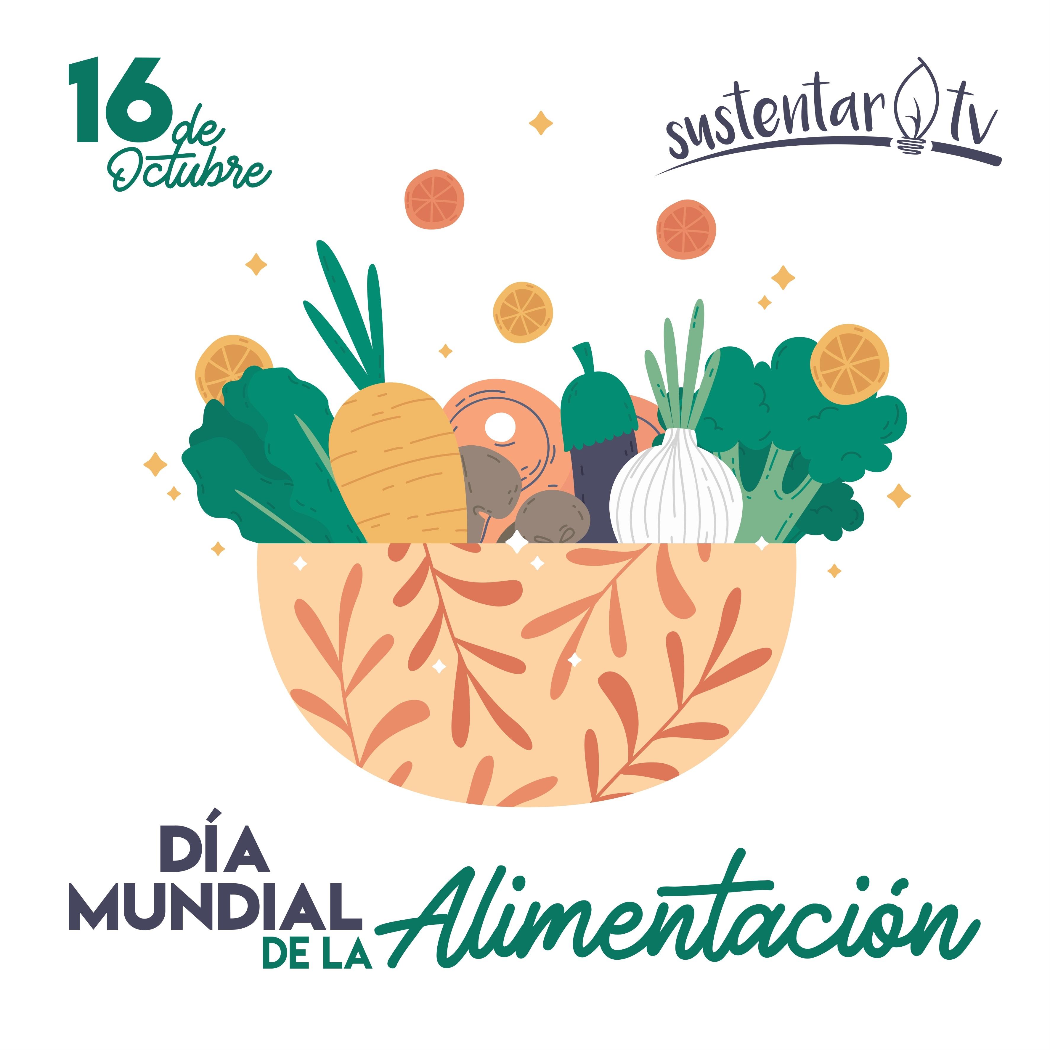 Dia Mundial De La Alimentacion Una Alimentacion Sana Para Un Mundo Hambre Cero Sustentartv